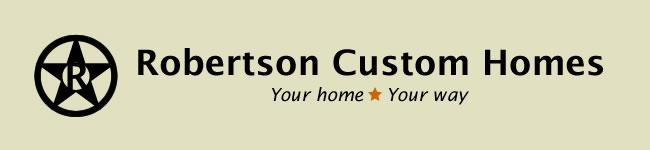 Robertson Custom Homes Central Texas Custom Home Builder